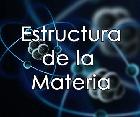 1  Estructura de la materia ~ Los Puntos De Apoyo