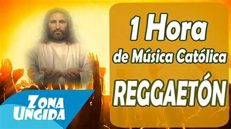 1 HORA de MÚSICA CATÓLICA   REGGAETÓN CATÓLICO   YouTube