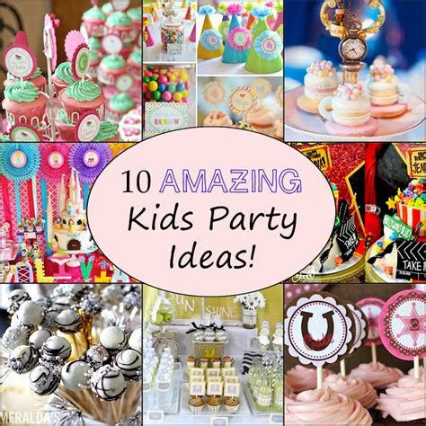 10 Awesome Kids Birthday Party Ideas | Brownie Bites Blog