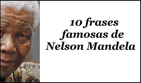 10 frases famosas de Nelson Mandela - célebres ...