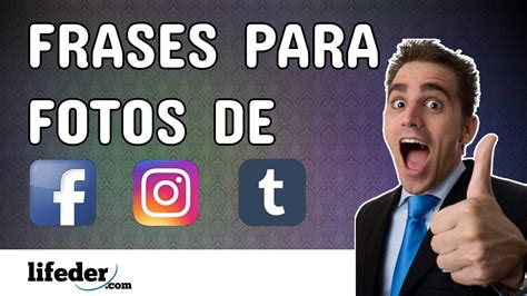 100 Frases para Fotos de Facebook, Instagram o Tumblr ...