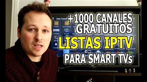 +1000 canales GRATIS en tu SMART TV. Listas IPTV 2018 ...