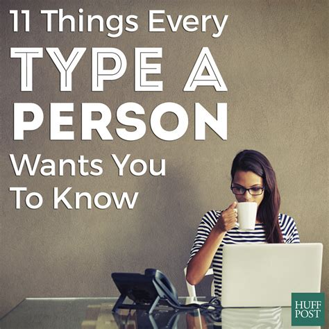11 Things Every  Type A  Person Wants You To Know | HuffPost