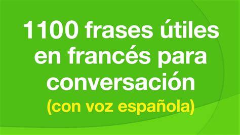 1100 frases útiles en francés para conversación (con voz ...