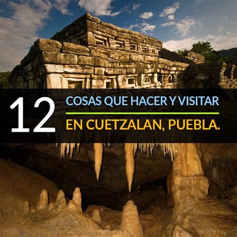 12 Cosas Que Hacer Y Visitar En Cuetzalan, Puebla   Tips ...