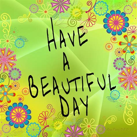 128 best HAVE A WONDERFUL DAY images on Pinterest ...