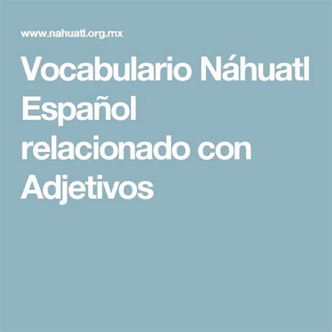 131 mejores imágenes de Selección de palabras en nahuatl ...