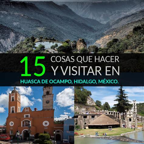 15 Cosas Que Hacer Y Visitar En Huasca De Ocampo, Hidalgo ...
