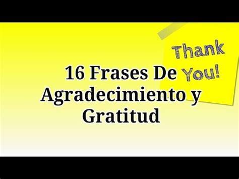 16 Frases De Agradecimiento y Gratitud Para Dar Las ...