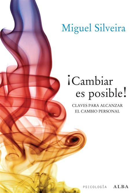 2 – ¿Puede cambiar una persona?   Miguel Silveira ...