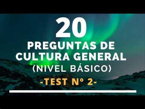 20 PREGUNTAS DE CULTURA GENERAL (NIVEL BÁSICO) 2 - YouTube