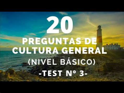 20 PREGUNTAS DE CULTURA GENERAL (NIVEL BÁSICO) 3 - YouTube