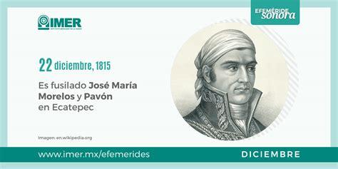 22 de diciembre de 1815 es fusilado José María Morelos y ...