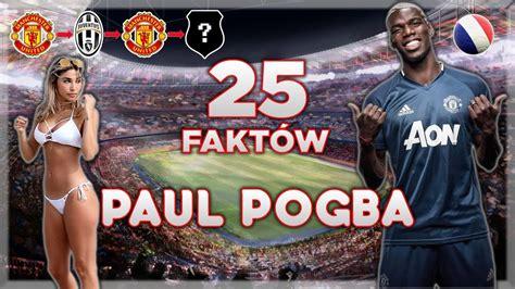 25 Faktów o Paul Pogba   YouTube