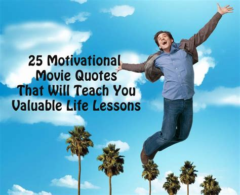 25 Motivational Movie Quotes That Will Teach You Valuable ...