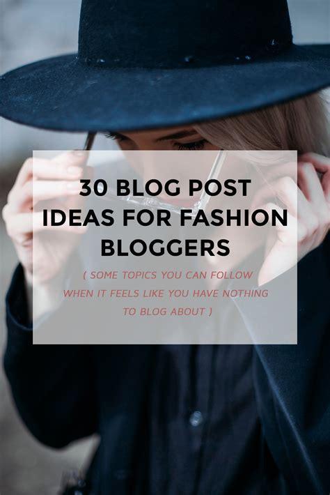 30 blog post ideas for fashion bloggers   Lifestyle Blog ...