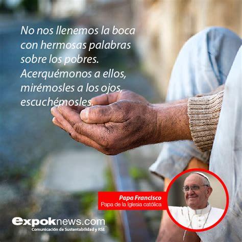30 frases del papa Francisco sobre responsabilidad social ...