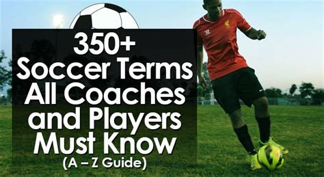 350+ Soccer Terms All Coaches and Players Must Know (A – Z ...