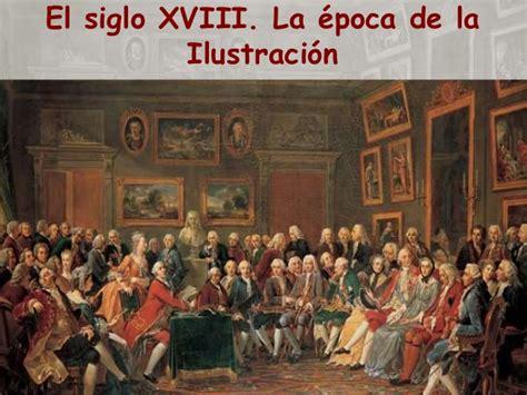 4º de ESO - Tema 1 - El siglo XVIII. La época de la ...