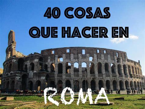 40 cosas que hacer en Roma   Bitácora Viajera