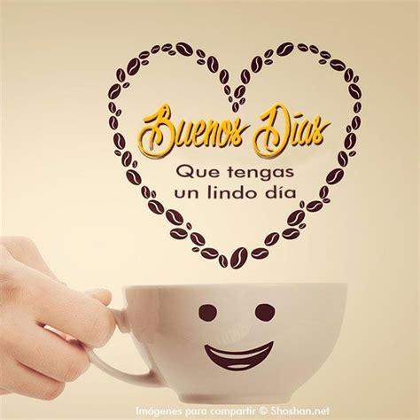 424 best Buenos Dias images on Pinterest | Good morning ...