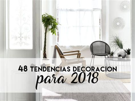 48 Tendencias de decoración para 2018   Munduk home