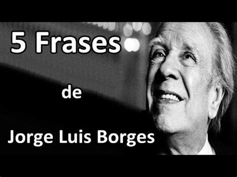 5 Frases de Jorge Luis Borges   YouTube