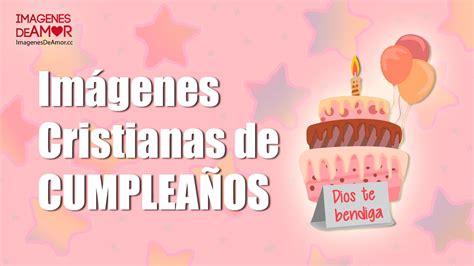 5 Imágenes cristianas de cumpleaños con movimiento gratis ...