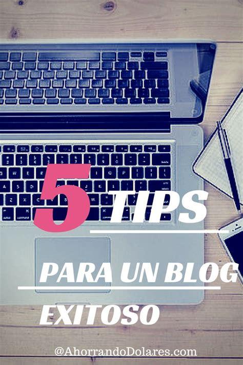 5 tips básicos para crear un blog exitoso y ganar dinero ...