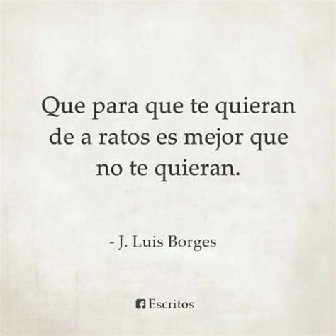 50 frases y reflexiones de Jorge Luis Borges para Whatsapp ...
