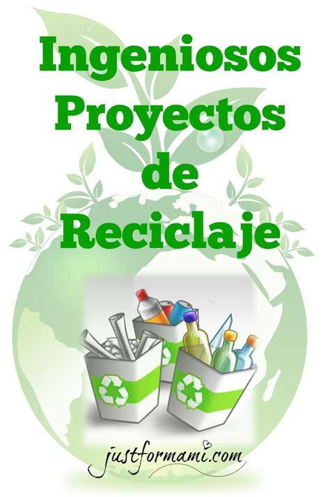 50 Proyectos hechos de materiales reciclados - Just for Mami