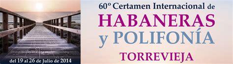 60º CERTAMEN de HABANERAS Y POLIFONÍA DE TORREVIEJA   ACPE ...