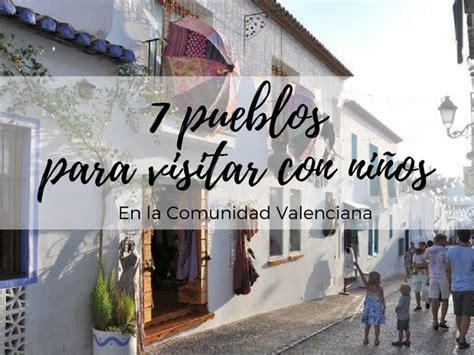 7 pueblos de la Comunidad Valenciana para visitar con ...