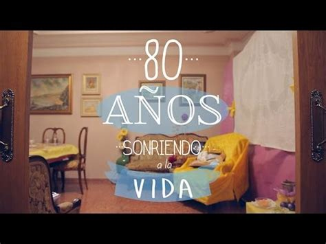 80 años sonriendo a la vida | Cumpleaños original - YouTube