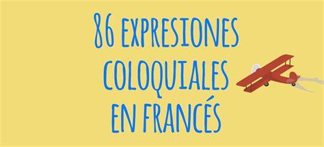 86 expresiones coloquiales en francés y su traducción al ...