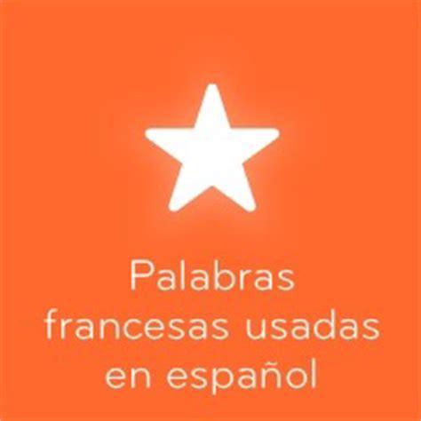 94 Palabras francesas usadas en español - Respuestas ...