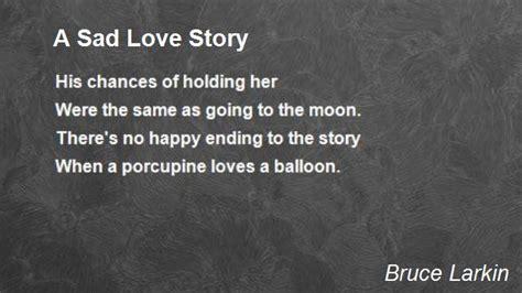 A Sad Love Story Poem by Bruce Larkin - Poem Hunter