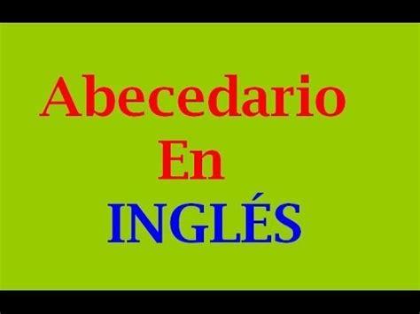 Abecedario en Inglés: Como se escribe y su pronunciación ...