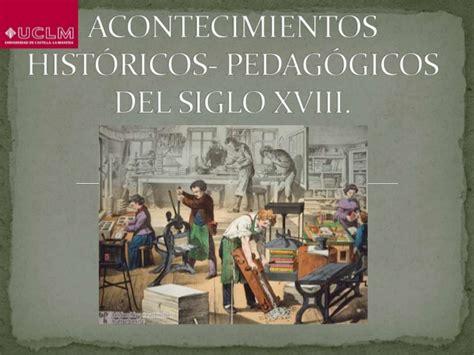 Acontecimientos históricos pedagógicos del Siglo XVIII