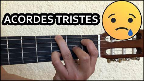 Acordes mas tristes en guitarra - YouTube
