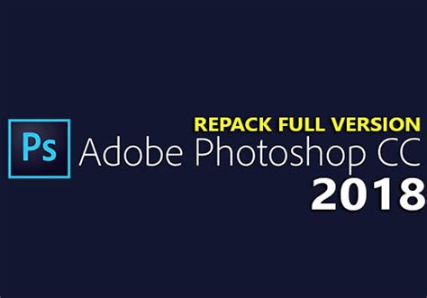 Adobe Photoshop CC 2018 19.0.0.165 [x64] [REPACK]