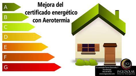 Aerotermia Mejora la Calificación Energética de la ...