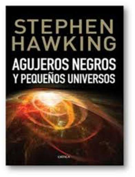 Agujeros negros y pequeños universos – Stephen Hawking en ...