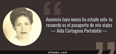 Aída Cartagena Portalatín: Ausencia tuya nunca ha estado ...