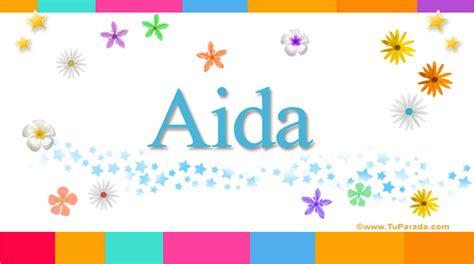 Aida, significado del nombre Aida, nombres