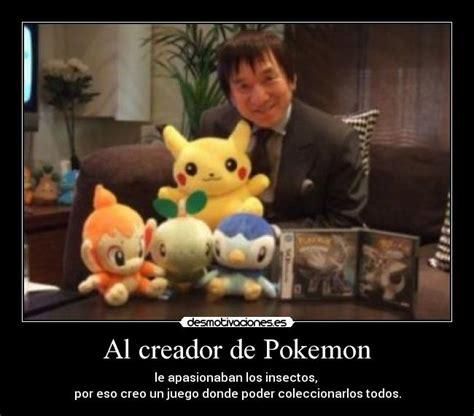 Al creador de Pokemon   Desmotivaciones