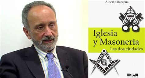 Alberto Bárcena: «Viendo los rituales masónicos comprendes ...