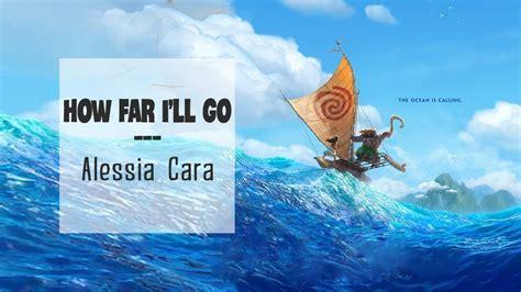 Alessia Cara- How Far I'll Go Lyrics