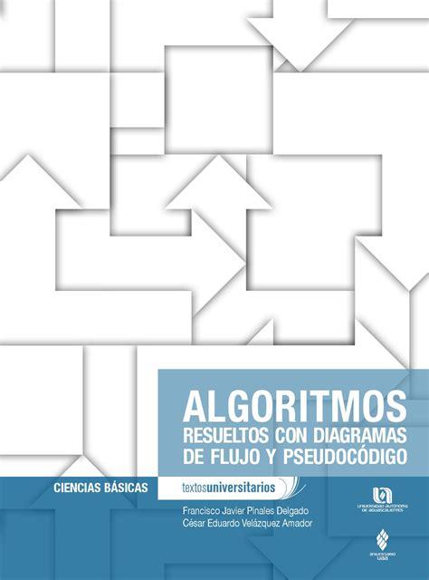ALGORITMOS RESUELTOS CON DIAGRAMAS DE FLUJO Y PSEUDOCÓDIGO ...