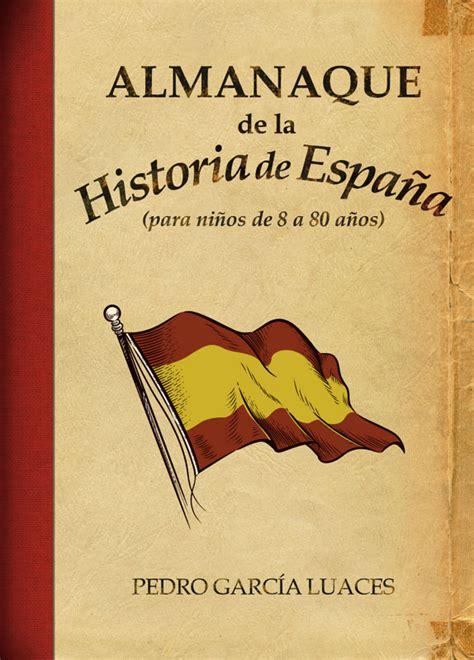 Almanaque de la Historia de España   Libertad Digital